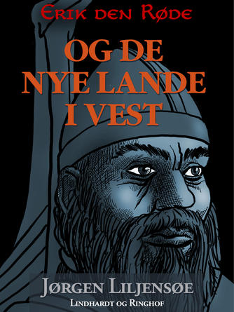Jørgen Liljensøe: Erik den Røde - og de nye lande i vest