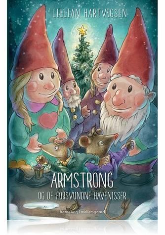 Lillian Hartvigsen: Armstrong og de forsvundne havenisser : børnebog