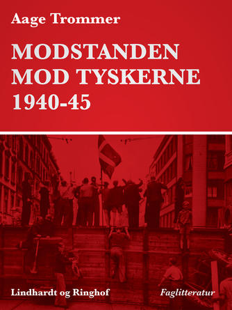 Aage Trommer: Modstanden mod tyskerne 1940-45