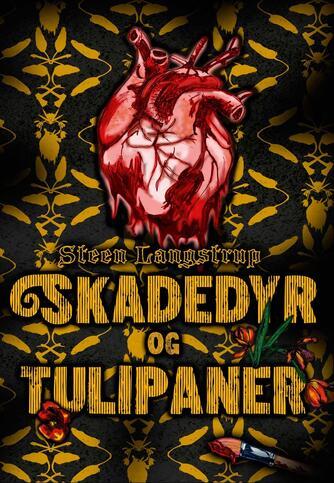 Steen Langstrup: Skadedyr og tulipaner