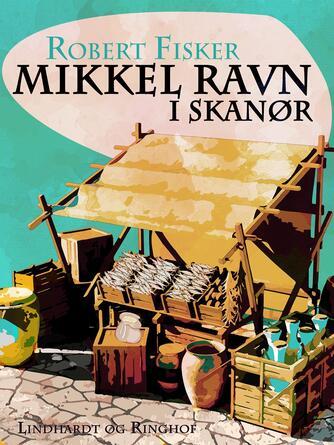 Robert Fisker: Mikkel Ravn i Skanør