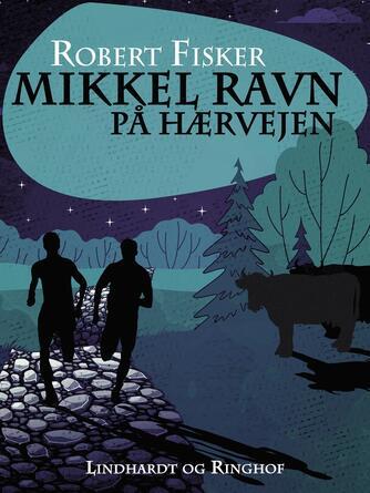 Robert Fisker: Mikkel Ravn på Hærvejen