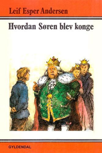 Leif Esper Andersen (f. 1940): Hvordan Søren blev konge