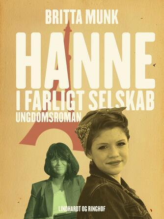 Britta Munk: Hanne i farligt selskab : ungdomsroman
