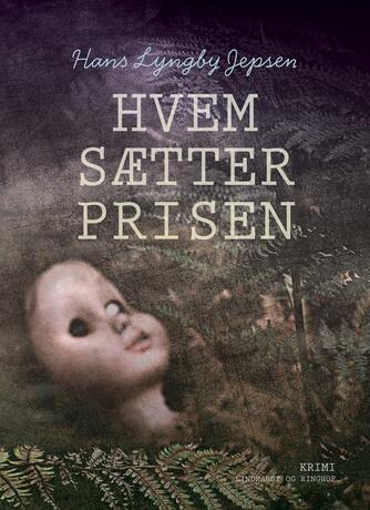 Hans Lyngby Jepsen: Hvem sætter prisen : krimi