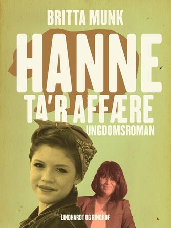 Britta Munk: Hanne ta'r affære : ungdomsroman