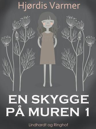 Hjørdis Varmer: En skygge på muren. 1