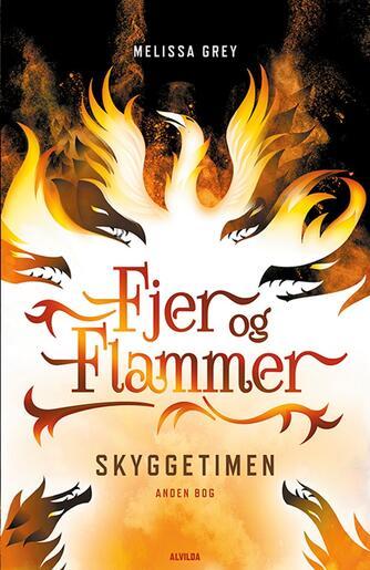 Melissa Grey: Fjer og flammer - Skyggetimen