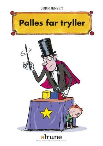 Jørn Jensen (f. 1946): Palles far tryller