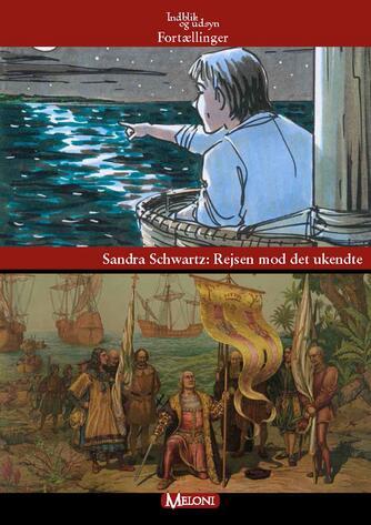 Sandra Schwartz: Rejsen mod det ukendte
