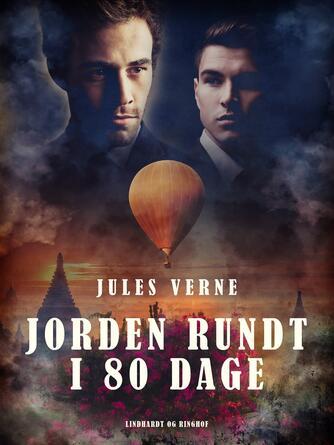 Jules Verne: Jorden rundt i 80 dage (Ved Grete Juel Jørgensen)