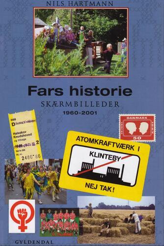 Nils Hartmann: Fars historie : skærmbilleder 1960-2001