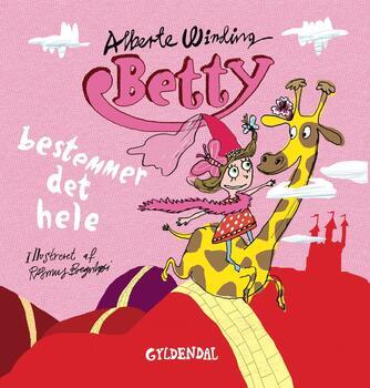 Alberte Winding, Rasmus Bregnhøi: Betty bestemmer det hele