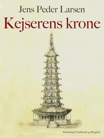 Jens Peder Larsen (f. 1952): Kejserens krone : børnebog
