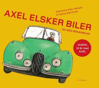 Marianne Iben Hansen: Axel elsker biler : nu med brandbiler
