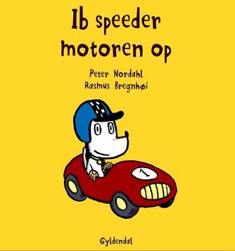 Peter Nordahl, Rasmus Bregnhøi: Ib speeder motoren op