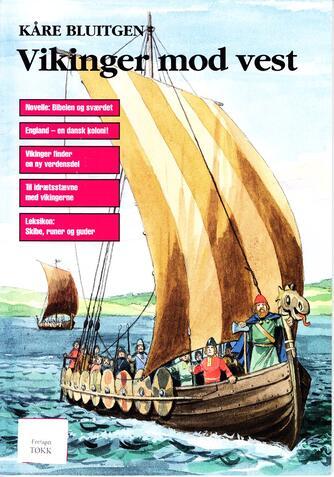 Kåre Bluitgen: Vikinger mod vest