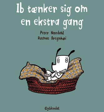 Peter Nordahl, Rasmus Bregnhøi: Ib tænker sig om en ekstra gang