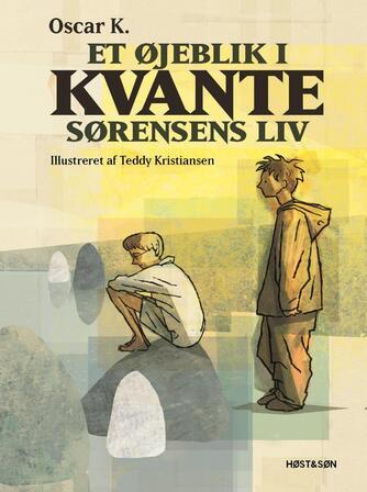 Oscar K.: Et øjeblik i Kvante Sørensens liv