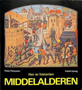 Palle Petersen (f. 1943): Her er historien : Middelalderen