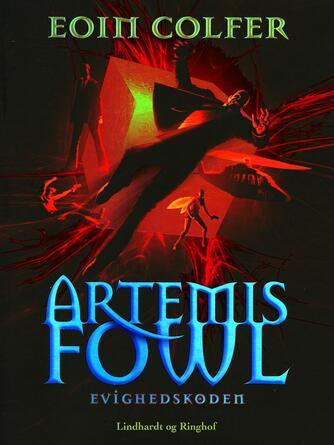 Eoin Colfer: Artemis Fowl - evighedskoden