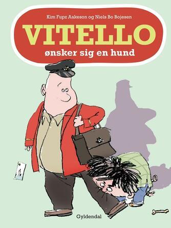 Kim Fupz Aakeson: Vitello ønsker sig en hund