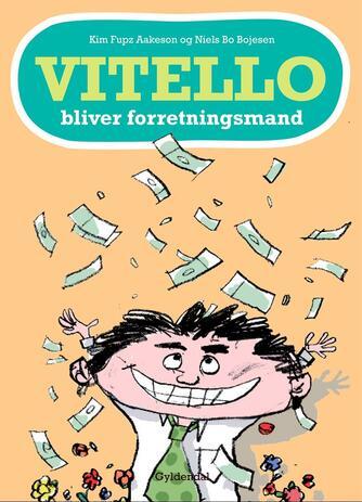 Kim Fupz Aakeson: Vitello bliver forretningsmand