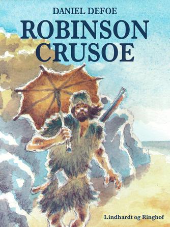Daniel Defoe: Robinson Crusoe (Ved Grethe Juel Jørgensen)