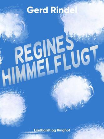 Gerd Rindel: Regines himmelflugt