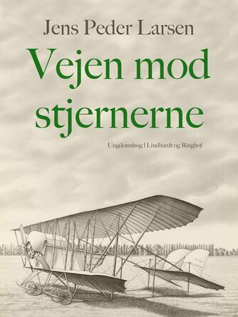 Jens Peder Larsen (f. 1952): Vejen mod stjernerne : ungdomsbog