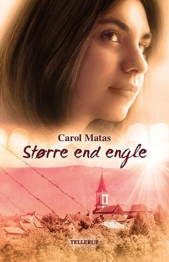 Carol Matas: Større end engle