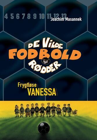 Joachim Masannek: Frygtløse Vanessa