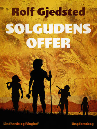 Rolf Gjedsted: Solgudens offer : ungdomsbog