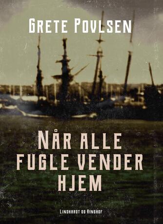Grete Povlsen (f. 1915): Når alle fugle vender hjem