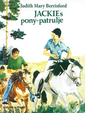 Judith Mary Berrisford: Jackies pony-patrulje