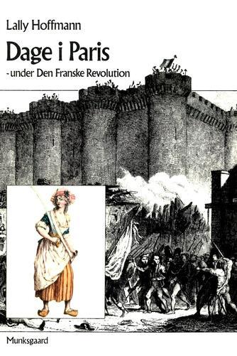 Lally Hoffmann: Dage i Paris : under Den franske revolution