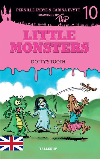 Pernille Eybye: Little monsters - Dotty's tooth