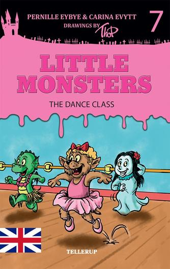 Pernille Eybye: Little monsters - the dance class