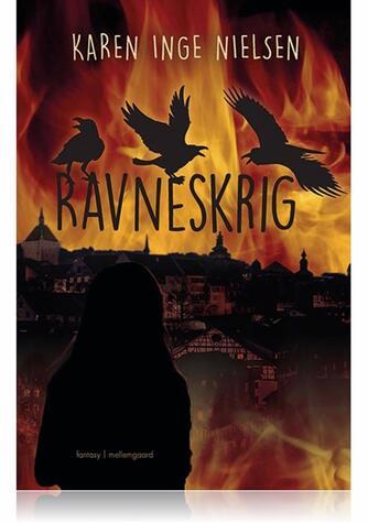 Karen Inge Nielsen (f. 1978): Ravneskrig : fantasy