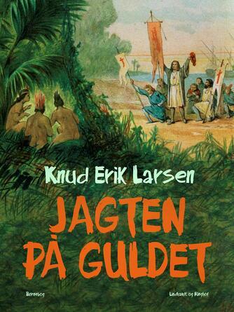 Knud Erik Larsen (f. 1936): Jagten på guldet : børnebog