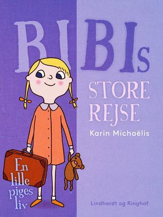 Karin Michaëlis: Bibis store rejse : en lille piges liv