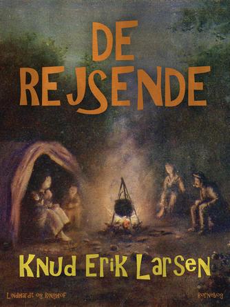 Knud Erik Larsen (f. 1936): De rejsende : børnebog