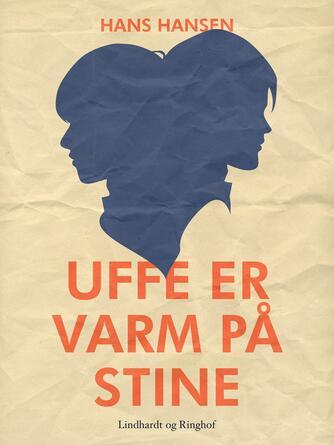 Hans Hansen (f. 1939): Uffe er varm på Stine