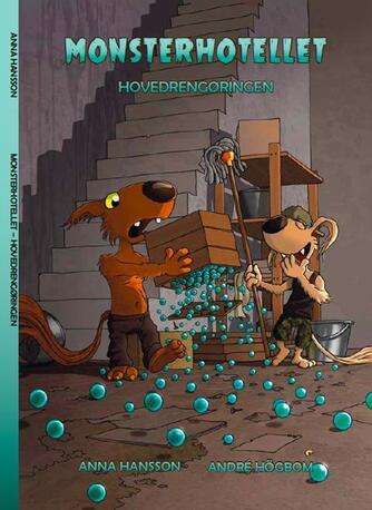 Anna Hansson: Monsterhotellet - hovedrengøringen
