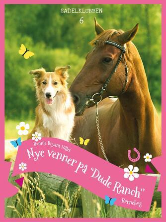 """Bonnie Bryant Hiller: Nye venner på """"Dude Ranch"""""""