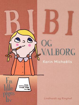 Karin Michaëlis: Bibi og Valborg : en lille piges liv
