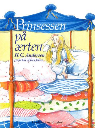 H. C. Andersen (f. 1805): Prinsessen på ærten (Ved Jørn Jensen)