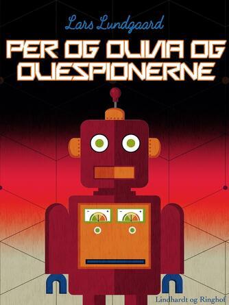 Lars Lundgaard (f. 1945): Per og Olivia og oliespionerne