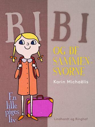 Karin Michaëlis: Bibi og de sammensvorne : en lille piges liv