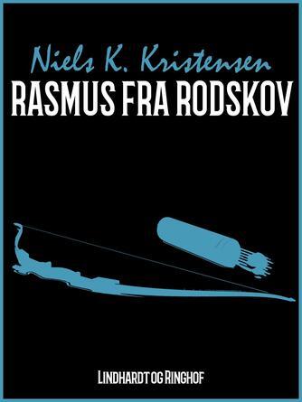 Niels K. Kristensen: Rasmus fra Rodskov